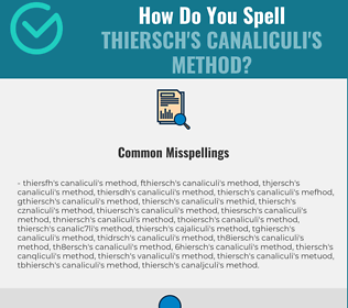 Correct spelling for Thiersch's canaliculi's method