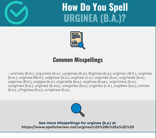 Correct spelling for urginea (B.A.)