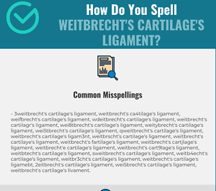 Correct spelling for Weitbrecht's cartilage's ligament