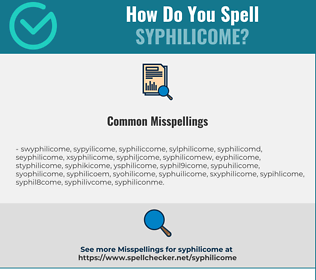 Correct spelling for Syphilicome