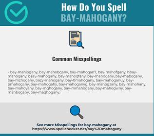Correct spelling for bay-mahogany
