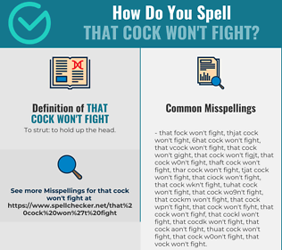 Correct spelling for that cock won't fight