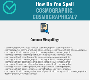 Correct spelling for cosmographic, cosmographical