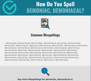 Correct spelling for demoniac, demoniacal