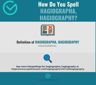 Correct spelling for hagiographa, hagiography
