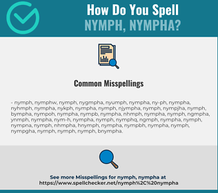 Correct spelling for nymph, nympha
