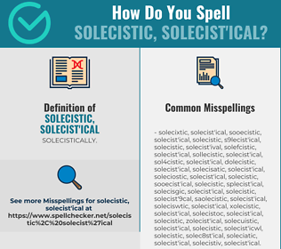 Correct spelling for solecistic, solecist'ical