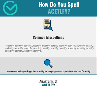 Correct spelling for acetlfy