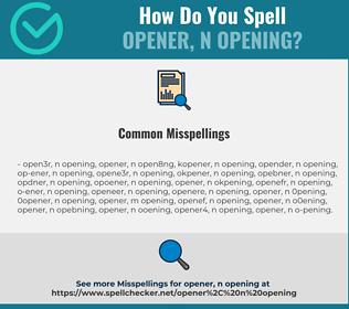 Correct spelling for opener, n opening