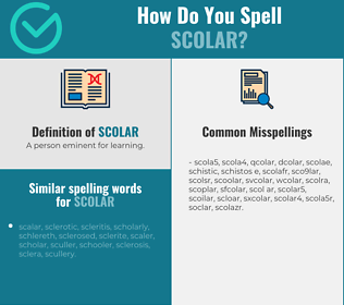 Correct spelling for scolar