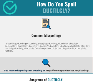 Correct spelling for Ductilcly