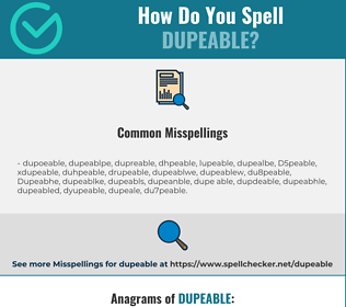 Correct spelling for Dupeable