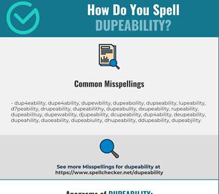 Correct spelling for Dupeability