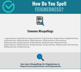 Correct spelling for Feignedness