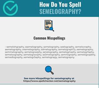 Correct spelling for Semelography