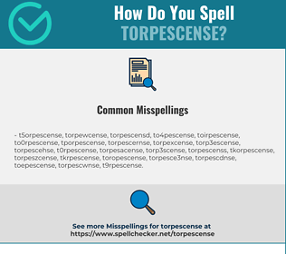 Correct spelling for Torpescense