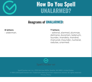Correct spelling for Unalarmed