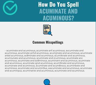 Correct spelling for acuminate and acuminous