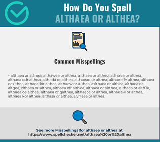 Correct spelling for althaea or althea