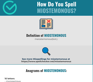 Correct spelling for miostemonous