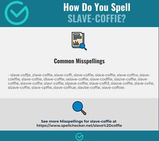 Correct spelling for slave-coffie