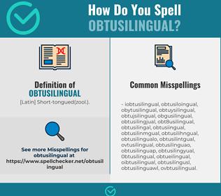Correct spelling for obtusilingual