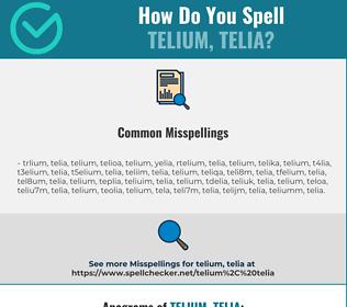 Correct spelling for telium, telia