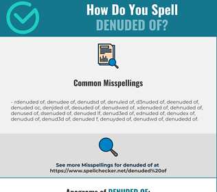 Correct spelling for denuded of