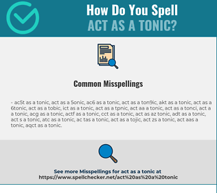 Correct spelling for act as a tonic