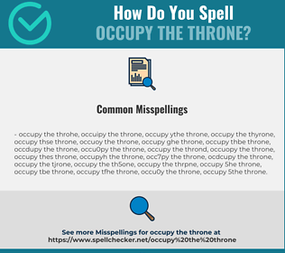 Correct spelling for occupy the throne
