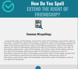 Correct spelling for extend the right of friendship