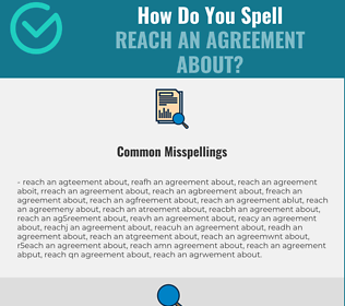 Correct spelling for reach an agreement about