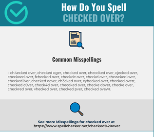 Correct spelling for checked over