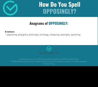 Correct spelling for opposingly