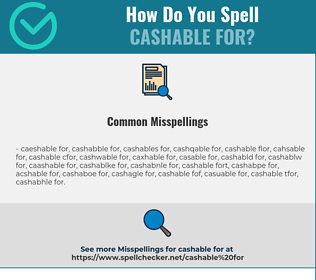Correct spelling for cashable for
