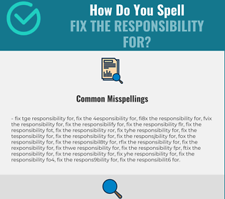 Correct spelling for fix the responsibility for