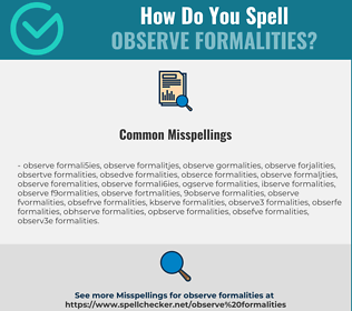 Correct spelling for observe formalities