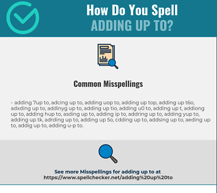 Correct spelling for adding up to