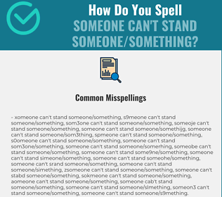 Correct spelling for someone can't stand someone/something