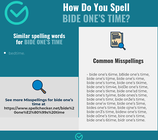 Correct spelling for bide one's time
