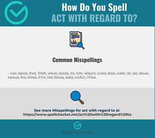 Correct spelling for act with regard to
