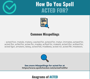 Correct spelling for acted for
