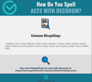 Correct spelling for acts with decorum