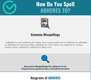 Correct spelling for adheres to
