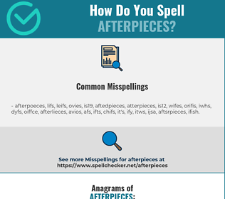 Correct spelling for afterpieces