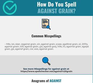 Correct spelling for against grain
