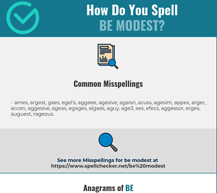 Correct spelling for be modest