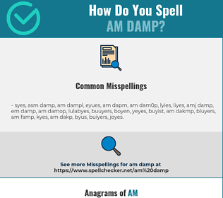 Correct spelling for am damp