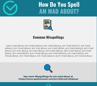 Correct spelling for am mad about