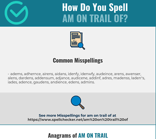 Correct spelling for am on trail of